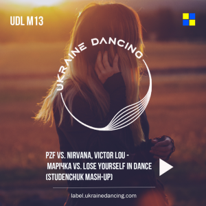 PZF vs. Nirvana, Victor Lou – Марічка vs. Lose yourself in dance (Studenchuk Mash-Up)